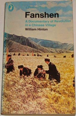9780140215700: Fanshen: Documentary of Revolution in a Chinese Village (Pelican)