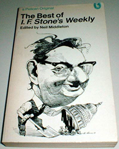 The Best of I.F.Stone's Weekly: Stone, I.F.; Middleton, Neil