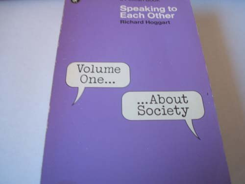 Speaking to Each Other - Volume One: About Society