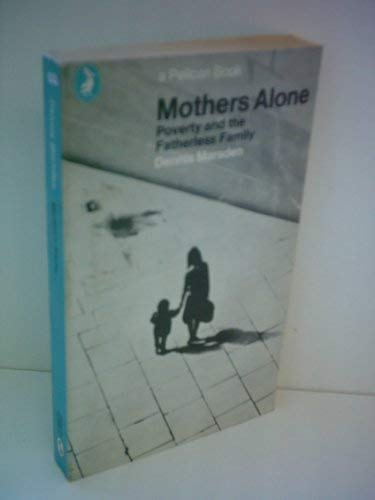 9780140215908: Mothers Alone: Poverty and the Fatherless Family (Pelican)