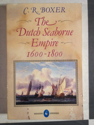 9780140216004: The Dutch Seaborne Empire 1600-1800