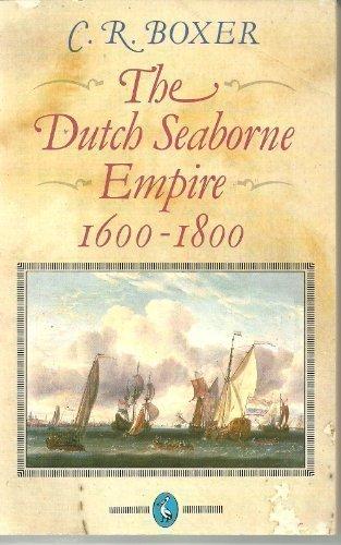 9780140216004: The Dutch Seaborne Empire: 1600-1800 (Pelican)