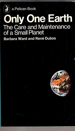 9780140216011: Only One Earth: The Care And Maintenance of a Small Planet (Pelican books)
