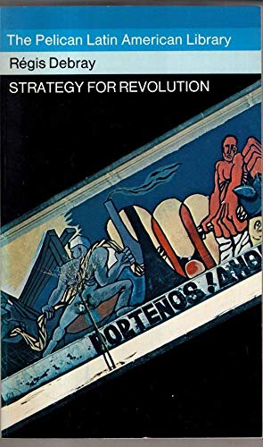 9780140216219: Strategy for Revolution: Essays on Latin America (Pelican)