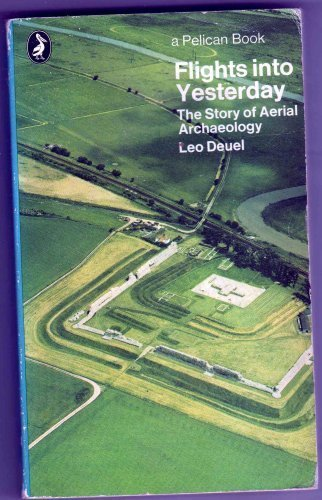 9780140216264: Flights Into Yesterday: The Story of Aerial Archaeology