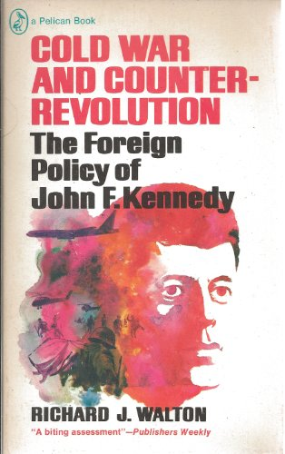 9780140216271: Cold War and Counter-revolution: The Foreign Policy of John F. Kennedy (Pelican)