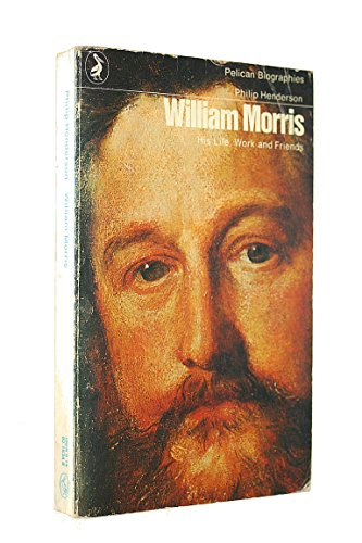 9780140216349: William Morris: His Life, Work and Friends