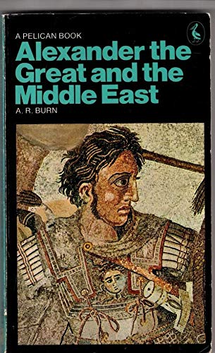 9780140216493: Alexander the Great and the Middle East (Pelican)