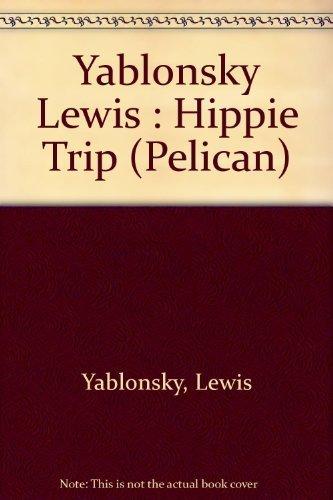 9780140216554: Yablonsky Lewis : Hippie Trip (Pelican)
