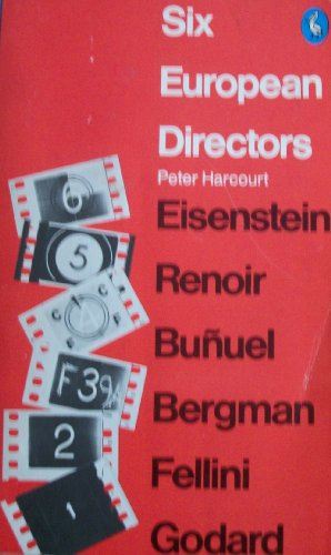 9780140216653: Six European Directors: Essays on the Meaning of Film Style (Pelican)