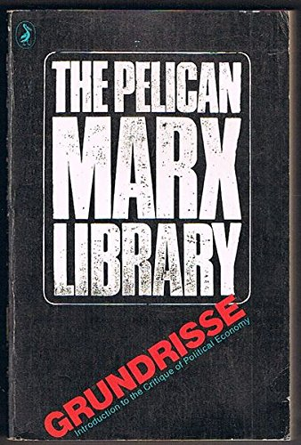 9780140216677: The Grundrisse: Foundations of the Critique of Political Economy (The Pelican Marx Library)