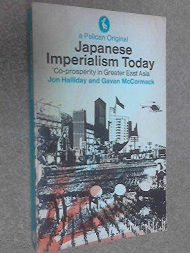 Japanese Imperialism Today (Pelican) (0140216693) by Jon Halliday; Gavan McCormack; Gavan Mccormack