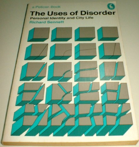9780140216721: The Uses of Disorder: Personal Identity and City Life (Pelican)