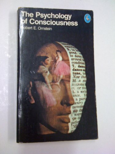 The Psychology of Consciousness: Ornstein, Robert E.