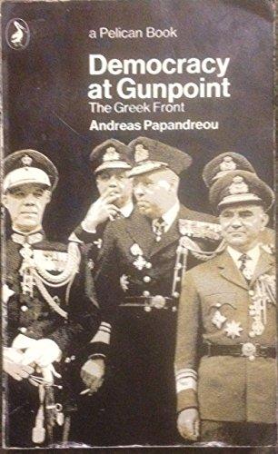 9780140216837: Democracy at Gunpoint (Pelican books)