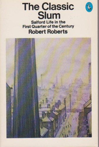 9780140216929: The Classic Slum: Salford Life in the First Quarter of the Century (Pelican books)