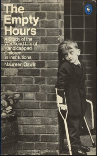 9780140217148: The empty hours: A study of the week-end life of handicapped children in institutions (Pelican books)