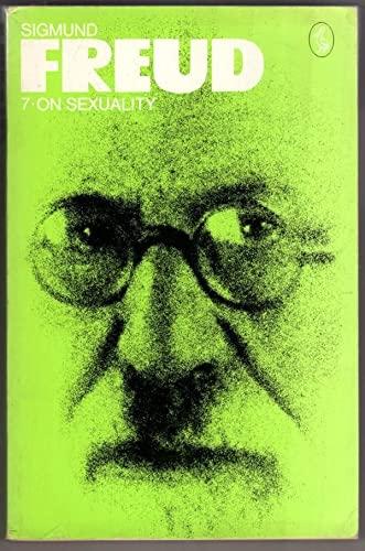 Freud Library 07 On Sexuality (Pelican): Freud, Sigmund