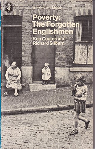 Poverty: The Forgotten Englishman (Pelican): Coates, Ken, Silburn, Richard
