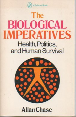 9780140217575: The Biological Imperatives: Health, Politics, and Human Survival
