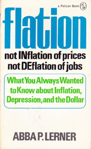 9780140217582: Flation: Not Inflation (Pelican)