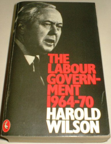 9780140217629: The Labour Government, 1964-70: A Personal Record (Pelican)