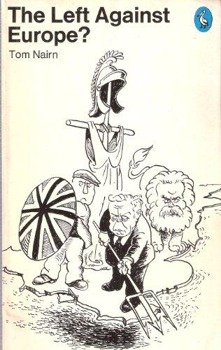 9780140217650: The Left Against Europe? (Pelican)