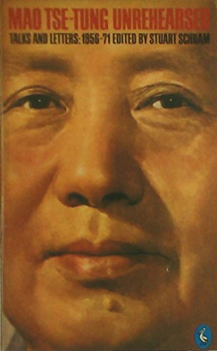 9780140217865: Mao Tse-Tung Unrehearsed. Talks and Letters: 1956-71.