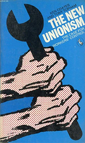 9780140218114: The New Unionism: Case for Workers' Control (Pelican)