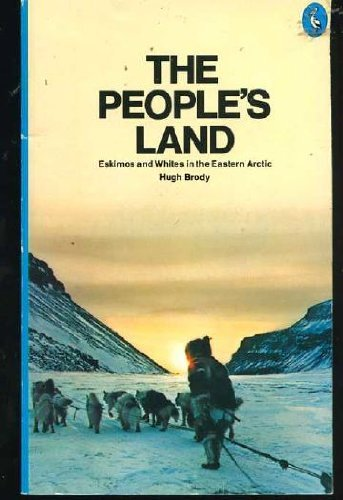 9780140218138: The People's Land: Eskimos and Whites in the Eastern Arctic (Pelican)