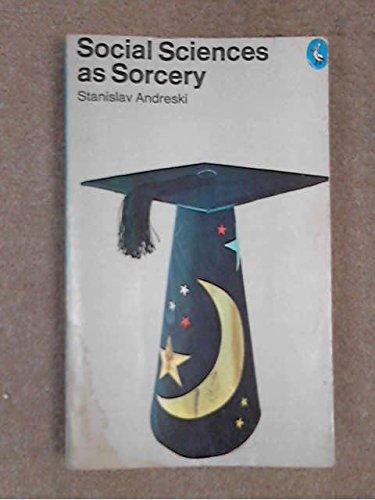 9780140218169: Social Sciences as Sorcery,