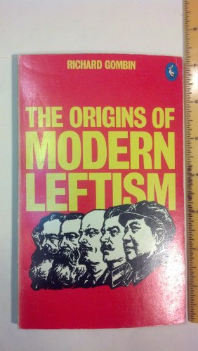 THE ORIGINS OF MODERN LEFTISM.: GOMBIN, Richard.