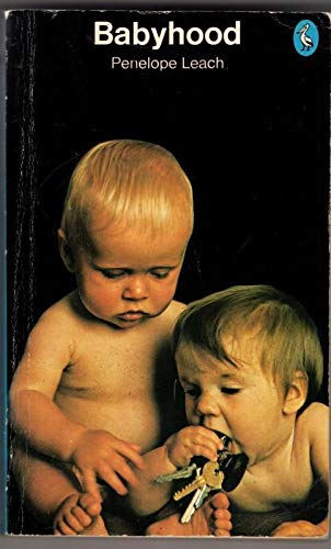 9780140218596: Babyhood: Infant Development from Birth to Two Years (Pelican)