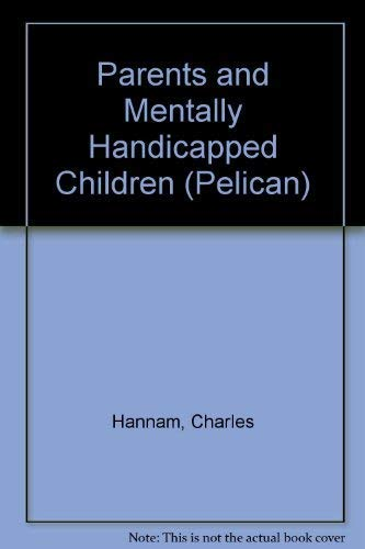 9780140218770: Parents and Mentally Handicapped Children (Pelican)