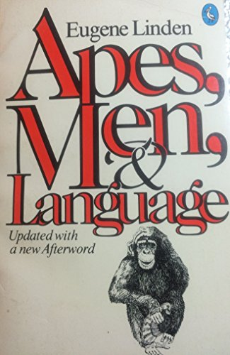 9780140218961: Apes, Men and Language: Teaching Chimpanzees to 'Talk' Alters Man's Notions of His Place in Nature (Pelican)