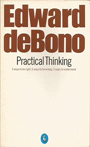 9780140219005: Practical Thinking: Four Ways to be Right; Five Ways to be Wrong; Five Ways to Understand (Pelican)
