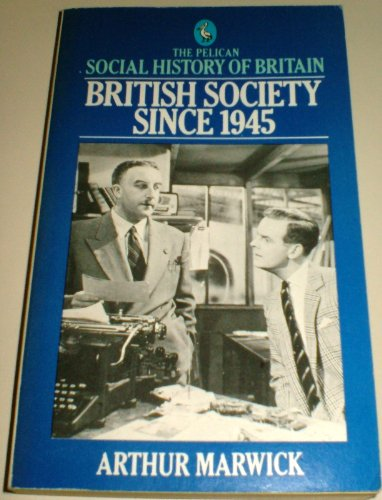 9780140219067: British Society Since 1945 (The Pelican Social History of Britain Series) (Social Hist of Britain)