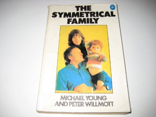 9780140219081: The Symmetrical Family: Study of Work and Leisure in the London Region (Pelican)