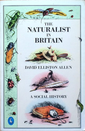 THE NATURALIST IN BRITAIN ** SIGNED ** a Social History