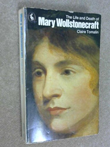 9780140219722: The Life and Death of Mary Wollstonecraft (Pelican)