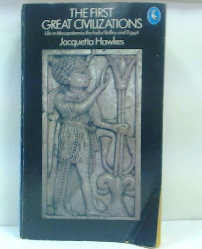 9780140219739: The First Great Civilizations — Life in Mesopotamia, the Indus Valley and Egypt