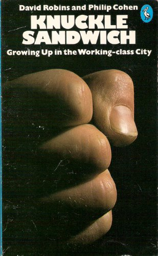 9780140219777: Knuckle Sandwich: Growing Up in the Working-class City (Pelican)