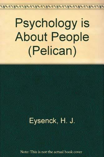 Psychology is about People.: Eysenck, H J