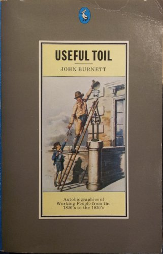 9780140219944: Useful Toil: Autobiographies of Working People from the 1820's to the 1920's (Pelican)