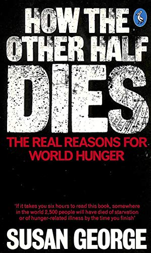 9780140220018: How the Other Half Dies: Real Reasons for World Hunger (Pelican)