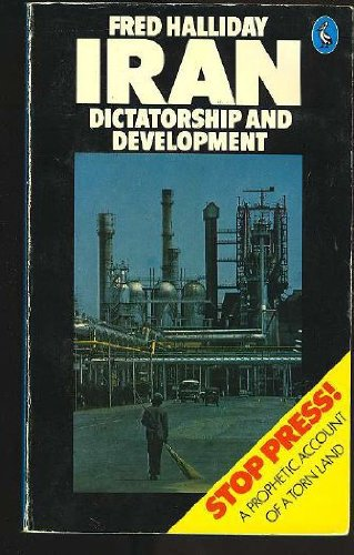 Iran: Dictatorship and Development (2nd ed.): Halliday, Fred