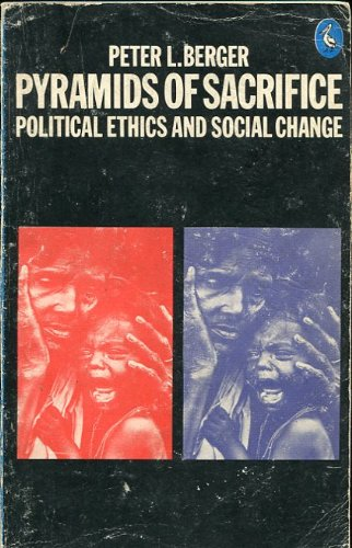 9780140220117: Pyramids of Sacrifice: Political Ethics and Social Change