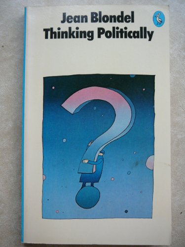 9780140220254: Thinking Politically (Pelican)
