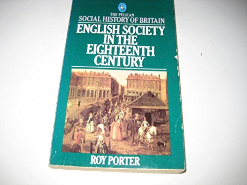 9780140220995: English Society in the Eighteenth Century (Pelican Social History of Britain)