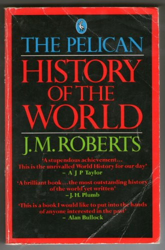 9780140221015: The Pelican History of the World (Pelican S.)